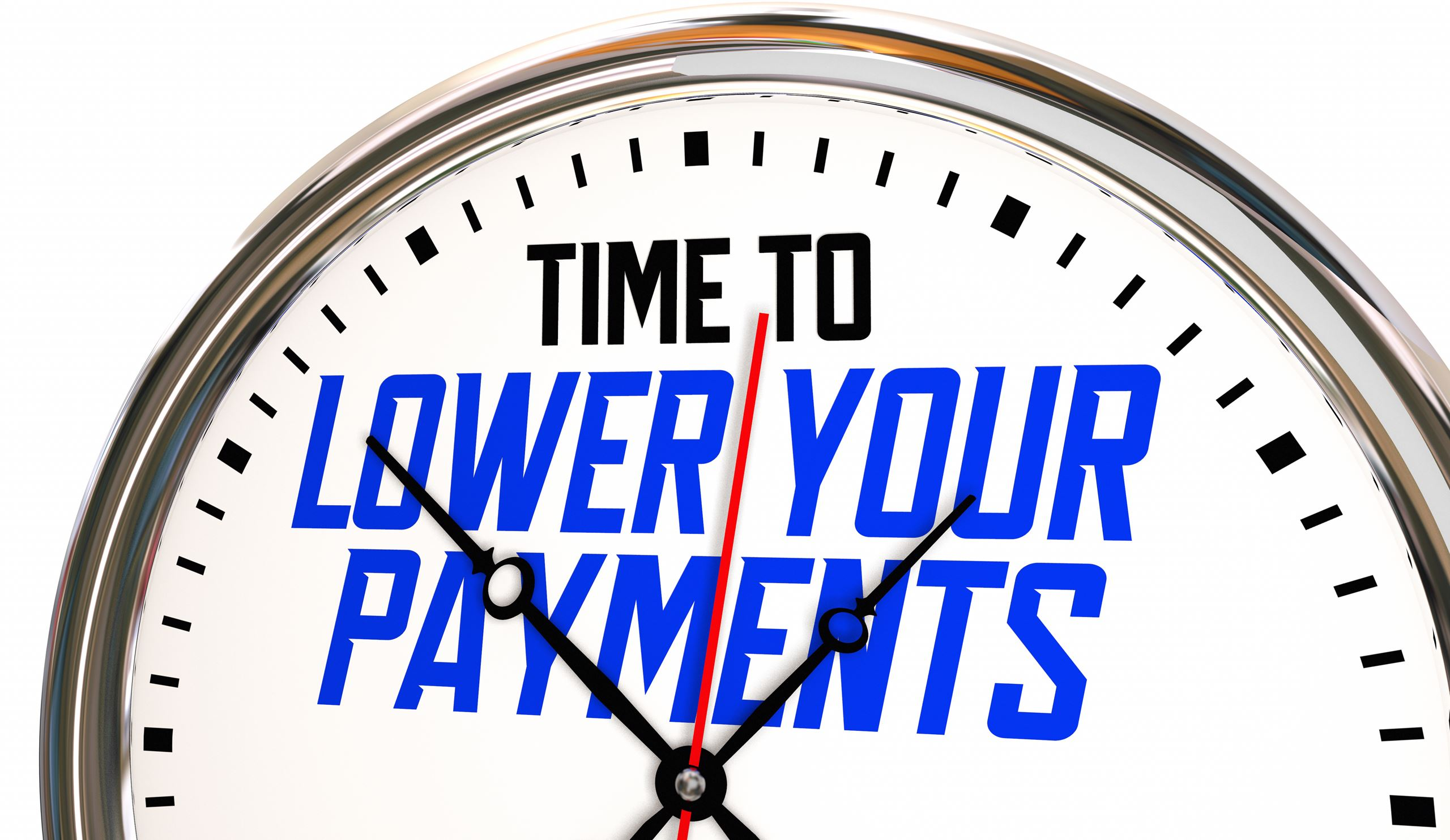 "A clock that says ""time to lower your payments."""